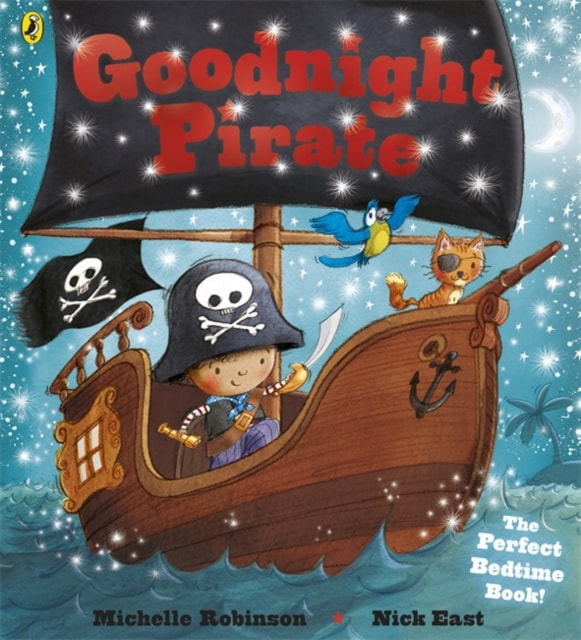 Front cover of Goodnight Pirate. A child pirate sails in a pirate ship, flying the Jolly Roger flag and accompanied by a ship's cat.