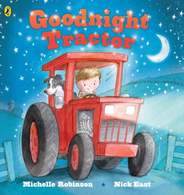 Front cover for Goodnight Tractor. A little boy and his pet dog are driving a big red tractor in front of a starlit sky with a crescent moon.