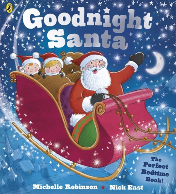 Front cover of Goodnight Santa. Santa is in his sleigh, with a little boy and girl riding gleefully in the back. The night sky behind them is starlit and there is a crescent moon.