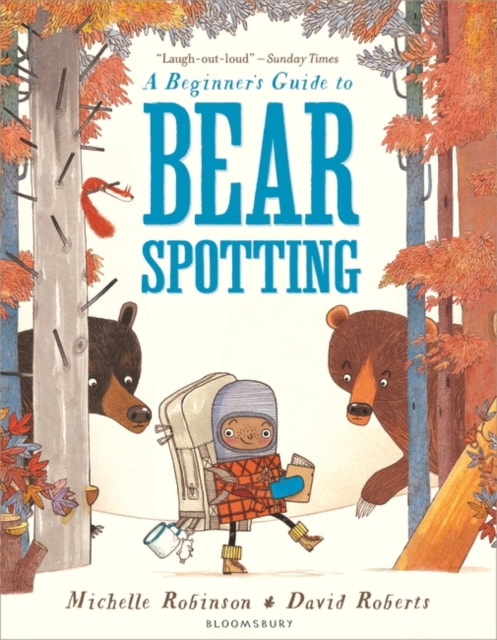 Front cover of A Beginner's guide to bear spotting. A child back packer dressed in a plaid shirt and walking boots is reading a guidebook while walking through the woods. Either side of the child, a bear looks on, lurking behind trees.