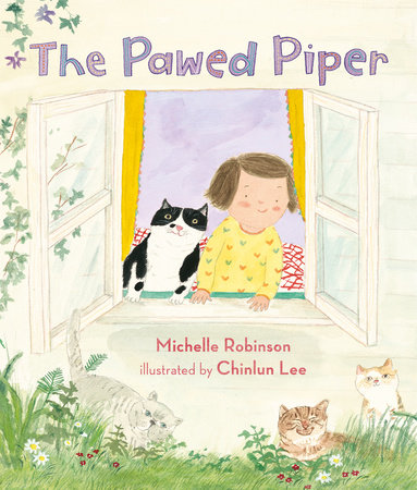Front cover of The Pawed Piper. A little girl with rosy cheeks looks out of her window. Her pet cat is at her side. They are both looking at the ground outside, where three more cats are playing in the grass.