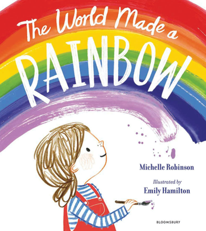 Front cover of The World Made a Rainbow. A little girl stands beneath a large rainbow she has painted. She is holding a dripping paint brush.