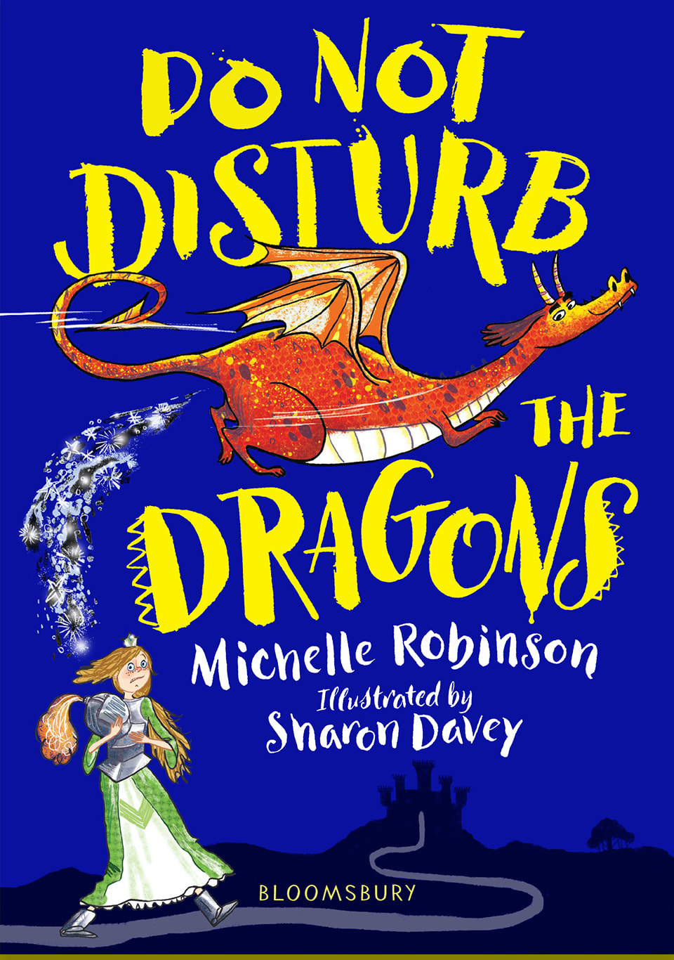 Front cover of DO NOT DISTURB THE DRAGONS. A red dragon is flying above a princess dressed in armour. The dragon is doing a glittering poo, the princess looks up, daunted. A winding path leads to a castle in the background.
