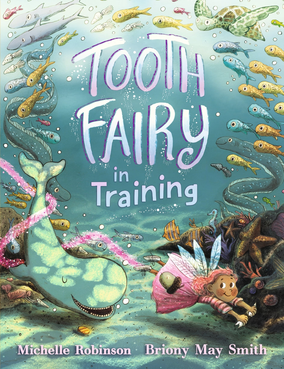Front cover of Tooth Fairy in Training. An underwater scene. A young fairy in a pink dress is diving down to collect teeth from sea creatures. She is surrounded by fish and a happy narwhal.